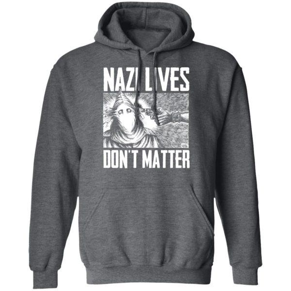 Nazi Lives Don't Matter Shirt, Hoodie, Tank Apparel 13