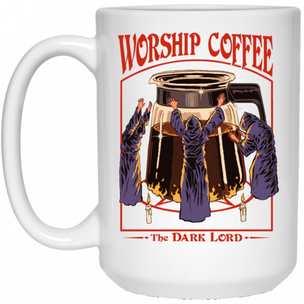Worship Coffee The Dark Lord Mug Coffee Mugs 4