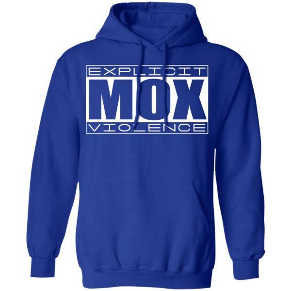 Explicit Mox Violence Shirt, Hoodie, Tank Apparel