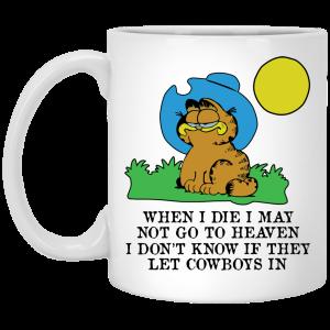 When I Die I May Not Go To Heaven I Don't Know If They Let Cowboy In Garfield Mug Coffee Mugs