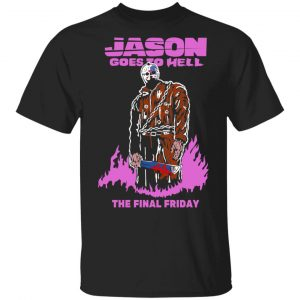 Jason Goes To Hell The Final Friday Shirt, Hoodie, Tank Apparel