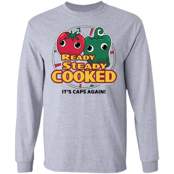 Ready Steady Cooked It's Caps Again Shirt, Hoodie, Tank Apparel