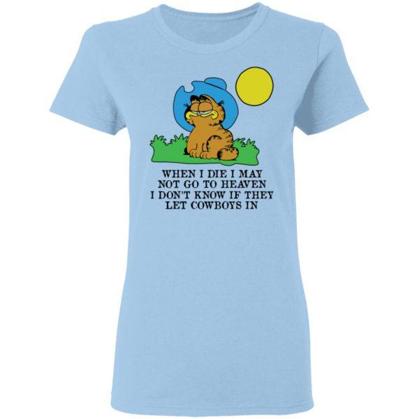 When I Die I May Not Go To Heaven I Don't Know If They Let Cowboy In Garfield Shirt, Hoodie, Tank Apparel 6