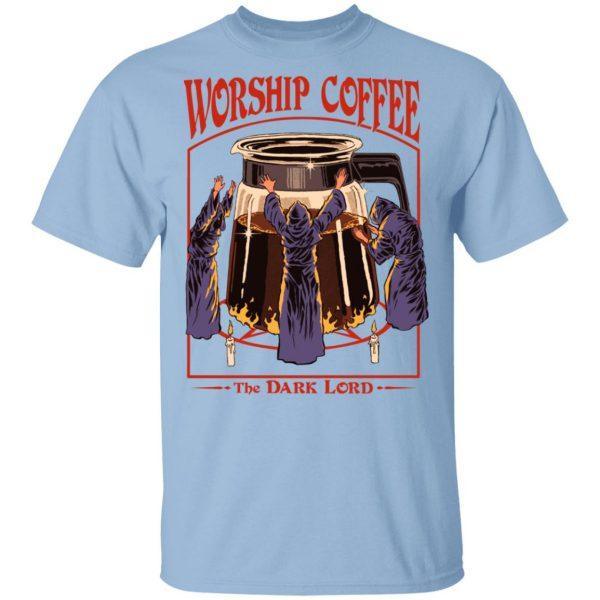 Worship Coffee The Dark Lord Shirt, Hoodie, Tank Apparel