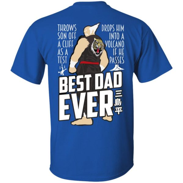 Throws Son Off A Cliff As A Test Drops Him Into A Volcano If He Passes Best Dad Ever Shirt, Hoodie, Tank Apparel 6