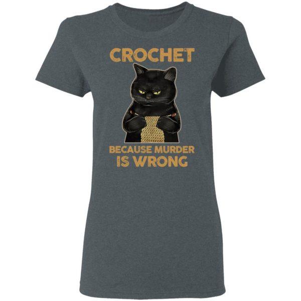 Black Cat Crochet Because Murder Is Wrong Shirt, Hoodie, Tank Apparel