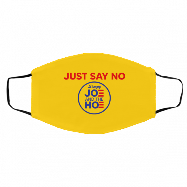 Just Say No Sleepy Joe And The Hoe Face Mask Face Mask