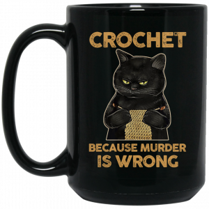 Black Cat Crochet Because Murder Is Wrong Mug Coffee Mugs 2