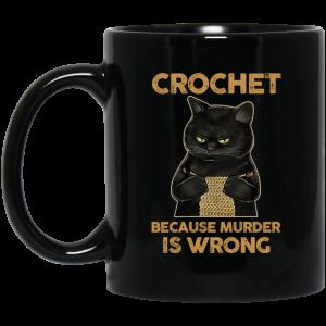 Black Cat Crochet Because Murder Is Wrong Mug Coffee Mugs