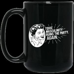 Toxic Masculinity Ruins The Party Again SSDGM MFM Mug Coffee Mugs 2