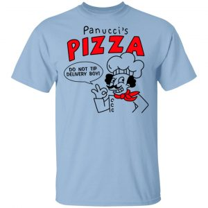 Panucci's Pizza Do Not Tip Delivery Boy Shirt, Hoodie, Tank Apparel