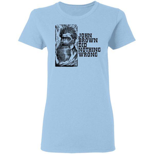 John Brown Did Nothing Wrong Front Shirt, Hoodie, Tank Apparel 6