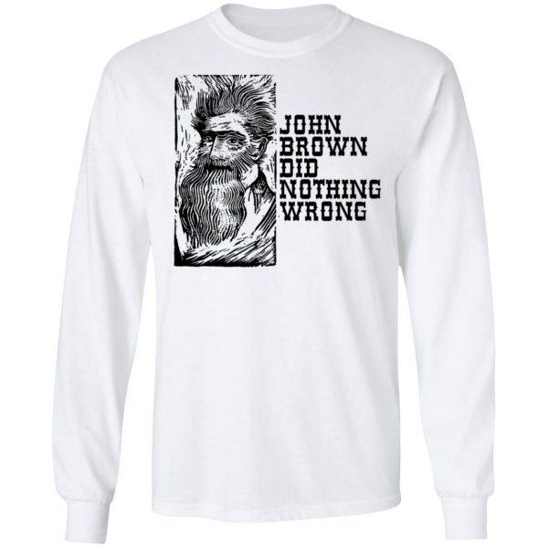 John Brown Did Nothing Wrong Front Shirt, Hoodie, Tank Apparel 10