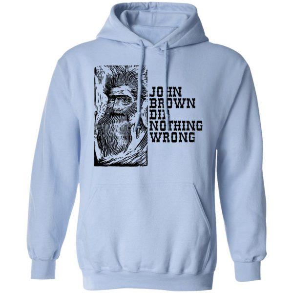 John Brown Did Nothing Wrong Front Shirt, Hoodie, Tank Apparel 14