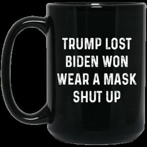 Trump Lost Biden Won Wear A Mask Shut Up Mug Coffee Mugs 2