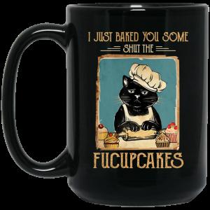 Black Cat I Just Baked You Some Shut The Fucupcakes Mug Coffee Mugs 2