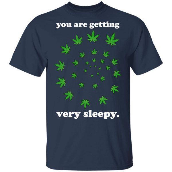 You Are Getting Very Sleepy The Weed Shirt, Hoodie, Tank Apparel 5