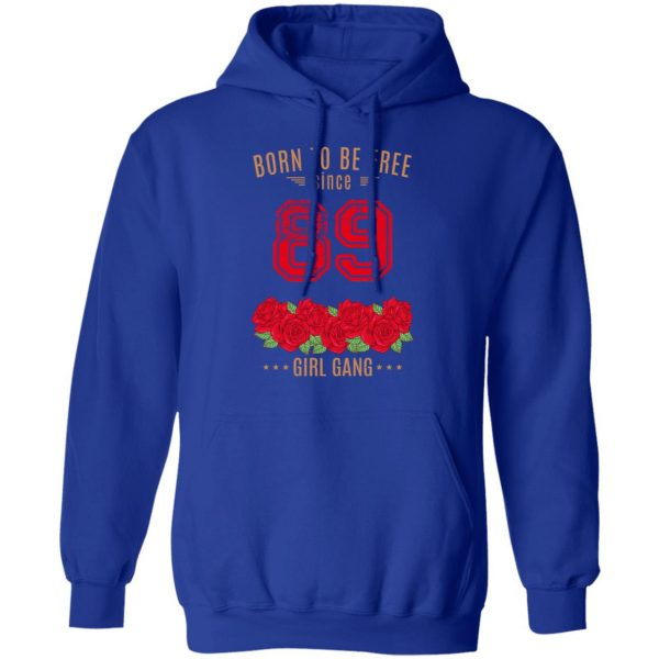 89, Born To Be Free Since 89 Birthday Gift Shirt, Hoodie, Tank Apparel