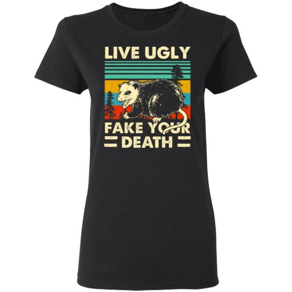 Opossum Live Ugly Fake Your Death Shirt, Hoodie, Tank Apparel