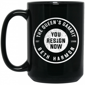 The Queen's Gambit You Resign Now Beth Harmon Mug Coffee Mugs 2