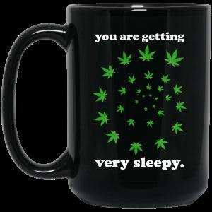 You Are Getting Very Sleepy The Weed Mug Coffee Mugs