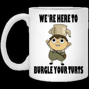 We're Here To Burgle Your Turts Mug Coffee Mugs