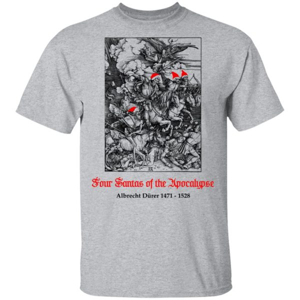 Four Santas Of The Apocalypse Albrecht Dürer 1471 1528 Shirt, Hoodie, Tank Apparel