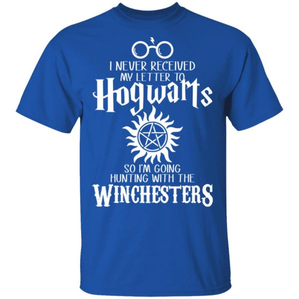 I Never Received My Letter To Hogwarts I'm Going Hunting With The Winchesters Shirt, Hoodie, Tank Apparel