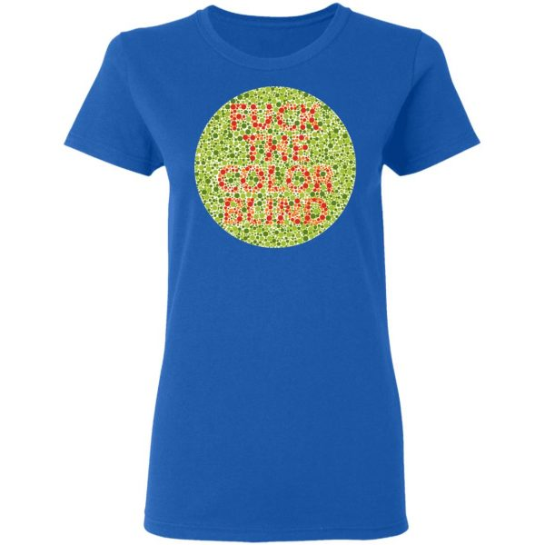 Fuck The Color Blind Shirt, Hoodie, Tank Apparel 10