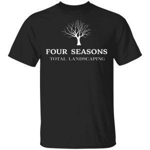 Four Seasons Total Landscaping Shirt, Hoodie, Tank Apparel