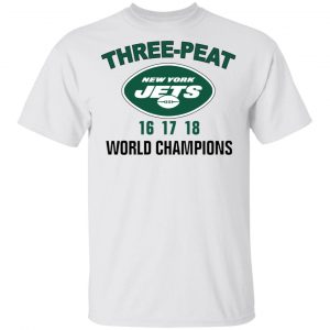 New York Jets Three Peat 16 17 18 World Champions Shirt, Hoodie, Tank Apparel