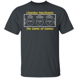 Chardee MacDennis The Game of Games Shirt, Hoodie, Tank Apparel