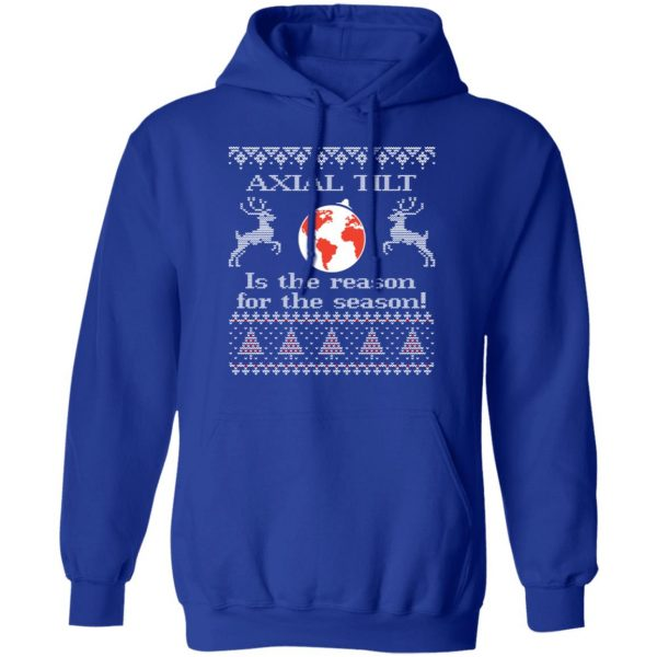 Axial Tilt Is The Reason For The Season Shirt, Hoodie, Sweater Apparel