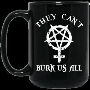 They Can't Burn Us All Mug Coffee Mugs 2