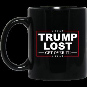 Trump Lost Get Over It Funny Biden Victory Mug Coffee Mugs