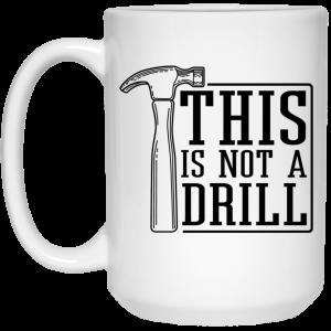 This Is Not A Drill Mug Coffee Mugs 2