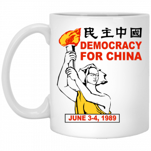 Democracy For China June 3-4 1989 Mug Coffee Mugs