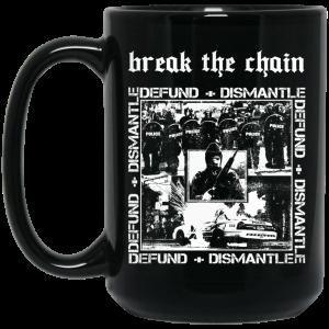 Break The Chain Defund + Dismantle Mug Coffee Mugs 2