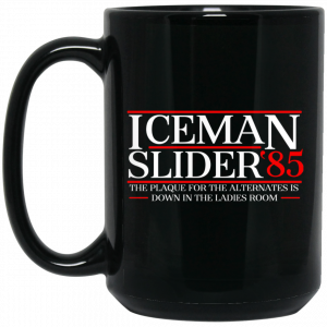Danger Zone Iceman Slider 85′ The Plaque For The Alternates Is Down In The Ladies Room Mug Coffee Mugs 2