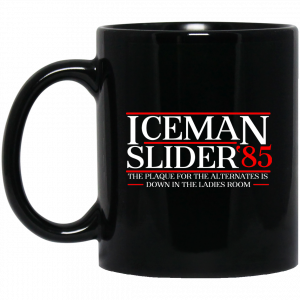 Danger Zone Iceman Slider 85′ The Plaque For The Alternates Is Down In The Ladies Room Mug Coffee Mugs