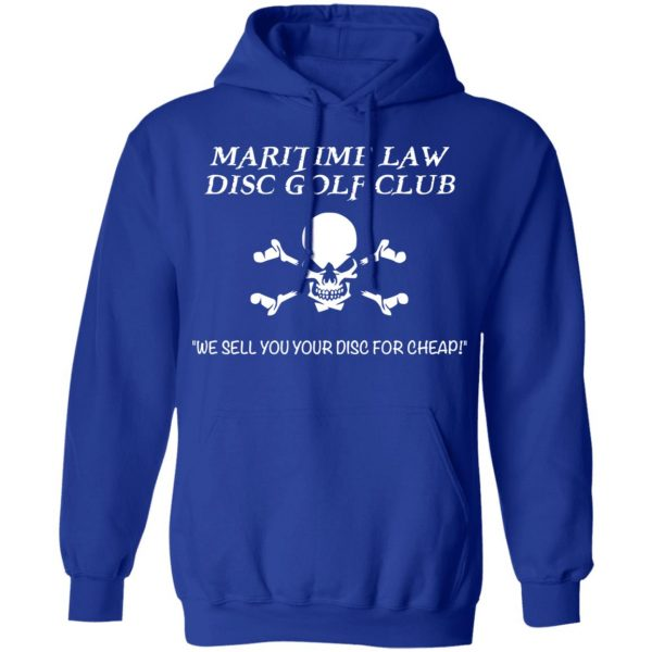 Maritime Law Disc Golf Club We Sell You Your Disc For Cheap Shirt, Hoodie, Tank Apparel