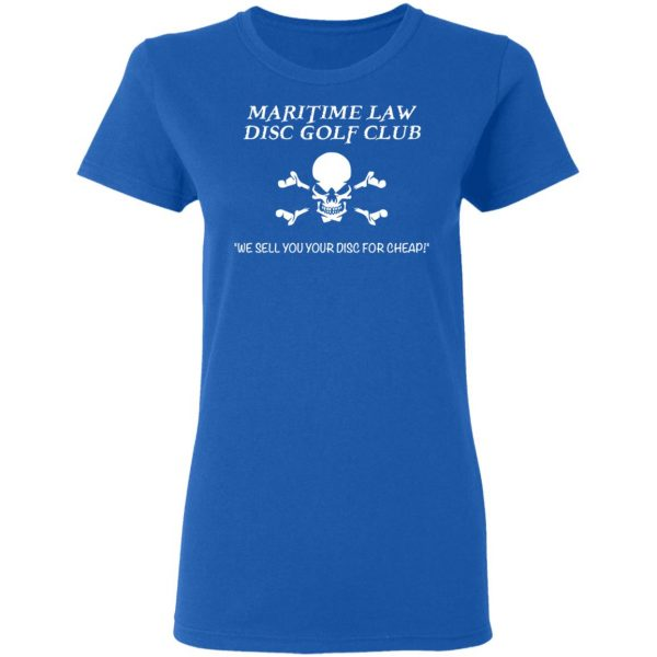 Maritime Law Disc Golf Club We Sell You Your Disc For Cheap Shirt, Hoodie, Tank Apparel 10