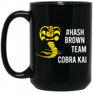 #Hash Brown Team Cobra Kai Mug Coffee Mugs
