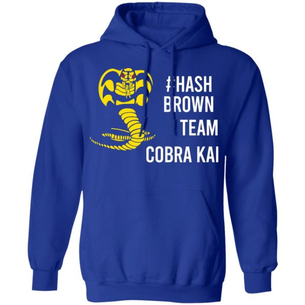 #Hash Brown Team Cobra Kai Shirt, Hoodie, Tank Apparel 14