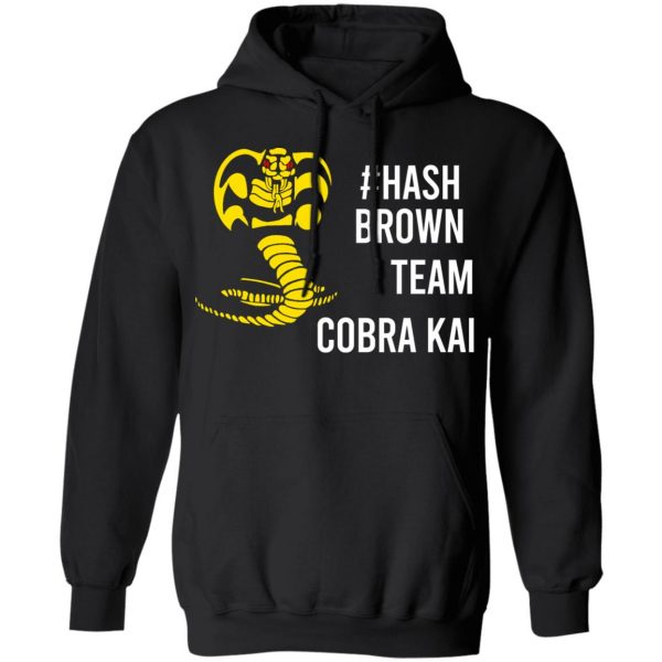 #Hash Brown Team Cobra Kai Shirt, Hoodie, Tank Apparel 11