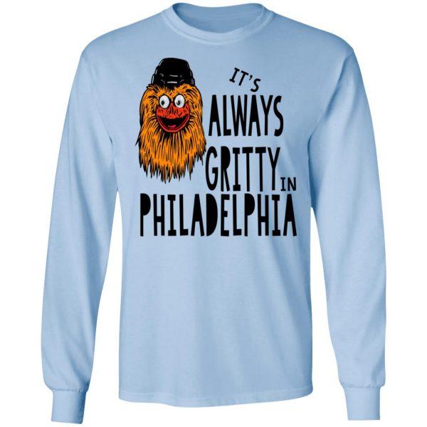 It's Always Gritty In Philadelphia Shirt, Hoodie, Tank Apparel