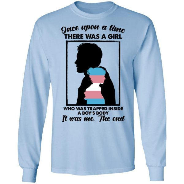 Once Upon A Time There Was A Girl Who Was Trapped Inside A Boy's Body Shirt, Hoodie, Tank Apparel