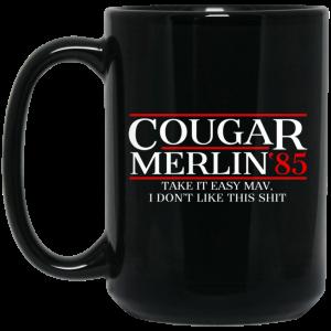 Danger Zone Cougar Merlin 85′ Take It Easy Mav I Don't Like This Shit Mug Coffee Mugs 2
