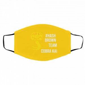 #Hash Brown Team Cobra Kai Face Mask Face Mask