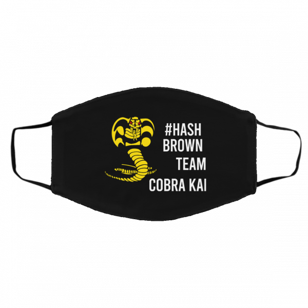 #Hash Brown Team Cobra Kai Face Mask Face Mask